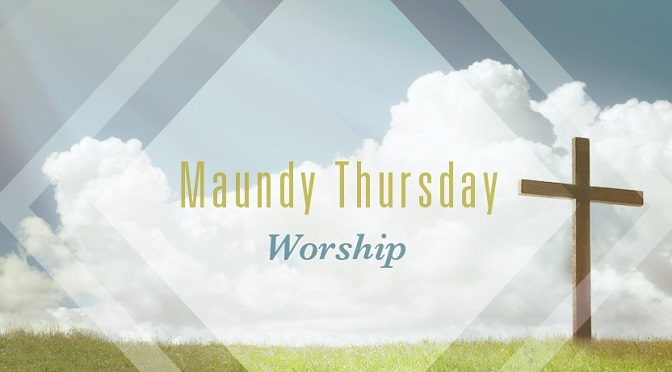 Maundy Thursday Communion Service